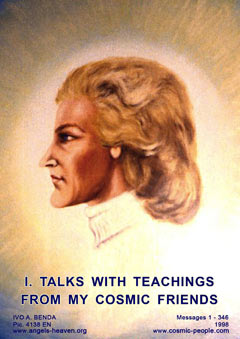 I. TALKS WITH TEACHINGS FROM MY COSMIC FRIENDS