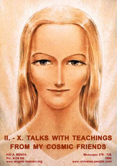 II. TALKS WITH TEACHINGS FROM MY COSMIC FRIENDS