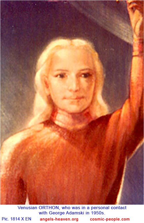 Venusian ORTHON, who was in a personal contact with George Adamski