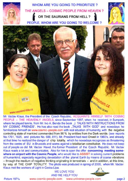 Vaclav Klaus acquaints himself with the Cosmic people