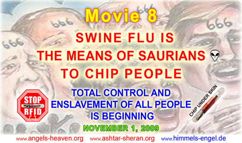 MOVIE 8 - SWINE FLU IS THE MEANS OF SAURIANS TO CHIP PEOPLE